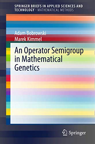 An Operator Semigroup in Mathematical Genetics (SpringerBriefs in Applied Sciences and Technology)