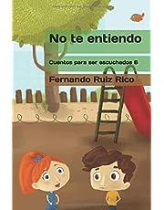 No te entiendo (Cuento infantil bilingüe español-inglés ilustrado en color)