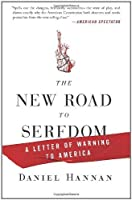 The New Road to Serfdom: A Letter of Warning to America by Daniel Hannan(2011-10-04)