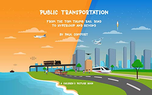 Public Transportation: From the Tom Thumb Railroad to Hyperloop and Beyond
