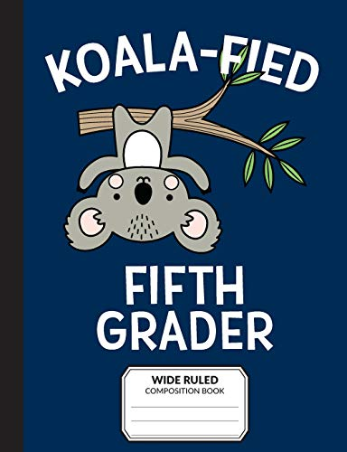 Koalafied Fifth Grader Wide Ruled Composition Book: Primary Notebook for 5th Grade Students
