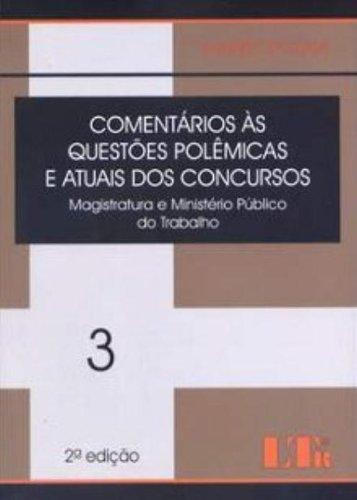 Comentários às Questões Polêmicas e Atuais dos Concursos - Volume 3