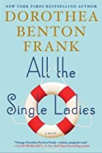 Dorothea Benton Frank: All the Single Ladies (Hardcover); 2015 Edition