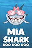Mia - Shark Doo Doo Doo: Blank Ruled Personalized & Customized Name Shark Notebook Journal for Girls & Women. Funny Sharks Desk Accessories Item for ... Birthday & Christmas Gift for Women. - DooSharkNotes Publishing