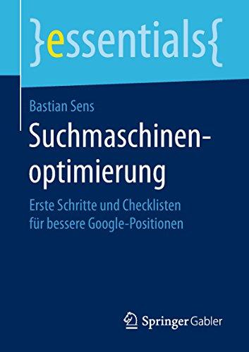 Sens, Bastian: Suchmaschinenoptimierung: Erste Schritte und Checklisten für bessere Google-Positionen