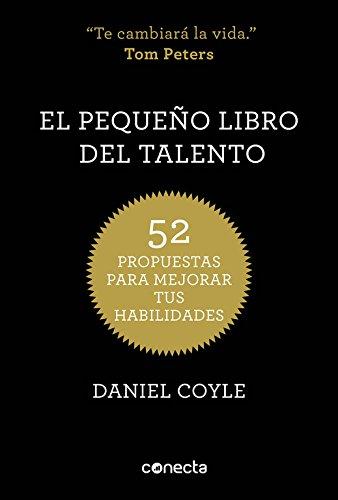 El pequeño libro del talento: 52 propuestas para mejorar tus habilidades (Conecta)