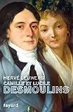 Camille et Lucile Desmoulins - Un rêve de république