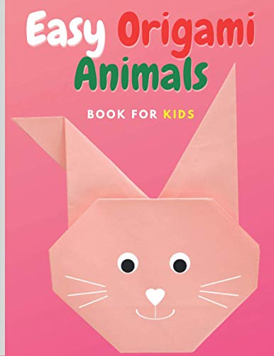 Easy Origami Animals: Book For Kids, Fun And Easy