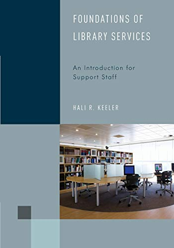 Foundations of Library Services: An Introduction for Support Staff (Volume 1) (Library Support Staff Handbooks (1))