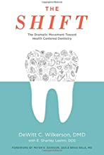 The Shift: The Dramatic Movement Toward Health Centered Dentistry