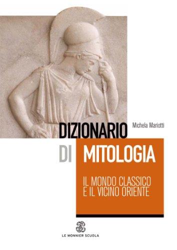 Dizionario di mitologia: il mondo classico e il vicino Oriente