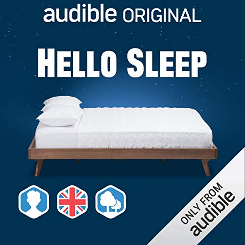 Hello Sleep: UK/Male/Cicadas Background                   By:                                                                                                                                 Audible Original                           Length: 2 hrs and 55 mins     2 ratings     Overall 5.0