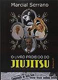 O Livro Proibido do Jiu-Jítsu - Volume 7