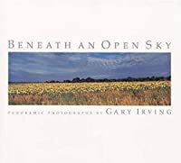 Beneath an Open Sky: Panoramic Photographs (Visions of Illinois)