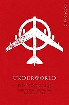 Underworld: Picador Classic by [Don DeLillo, Rachel Kushner]