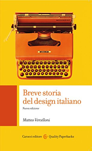 Breve storia del design italiano: Nuova edizione (Quality paperbacks Vol. 432)