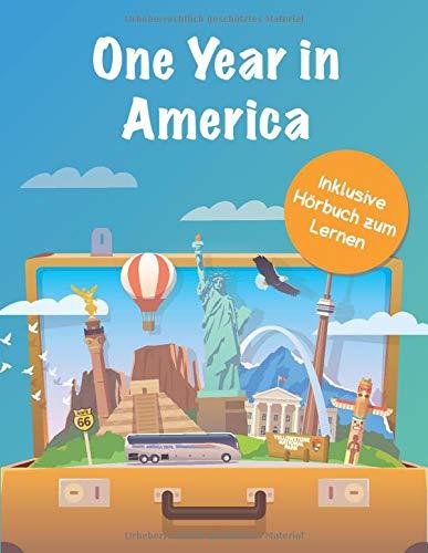One Year in America: So einfach kann Englisch-Lernen sein! | Mia erzählt von ihren spannenden Erlebnissen in den USA | Zweisprachige Erzählungen, ... Inklusive Hörbuch zu allen englischen Texten