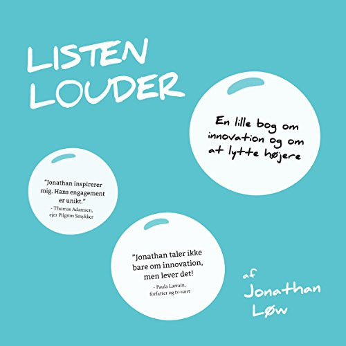 Listen Louder [Danish Edition]                   By:                                                                                                                                 Jonathan Løw                               Narrated by:                                                                                                                                 Dan Schlosser                      Length: 1 hr and 45 mins     Not rated yet     Overall 0.0