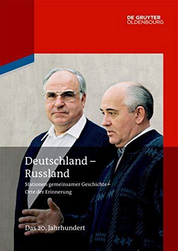 Deutschland - Russland: Band 3. Das 20. Jahrhundert