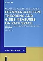 Feynman-Kac-Type Theorems and Gibbs Measures on Path Space: Feynman-kac-type Formulae and Gibbs Measures (De Gruyter Studies in Mathematics)