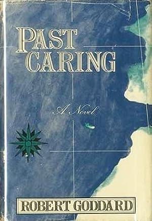 Past Caring by Robert Goddard (1987-01-01)