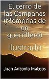 El cerro de las Campanas (Memorias de un guerrillero): Ilustrado