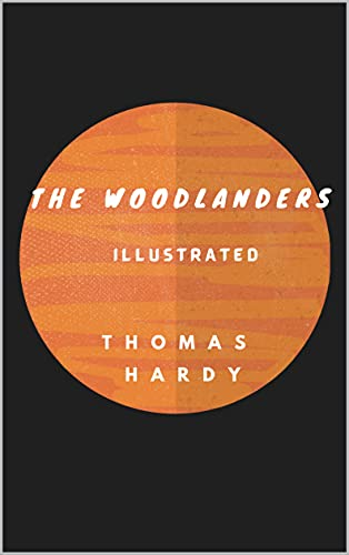 The Woodlanders Illustrated (English Edition)