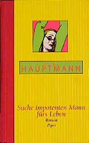Suche impotenten Mann fürs Leben: Roman