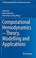 Computational Hemodynamics – Theory, Modelling and Applications (Biological and Medical Physics, Biomedical Engineering)