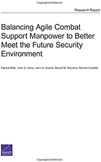 Balancing Agile Combat Support Manpower to Better Meet the Future Security Environment