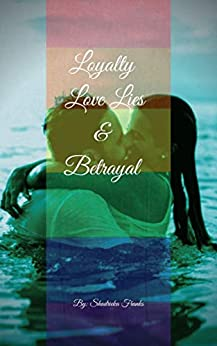 LOYALTY: Love, Lies, and Betrayal by [Shadrieka Franks]