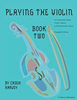 Playing the Violin, Book Two: Expanded Edition
