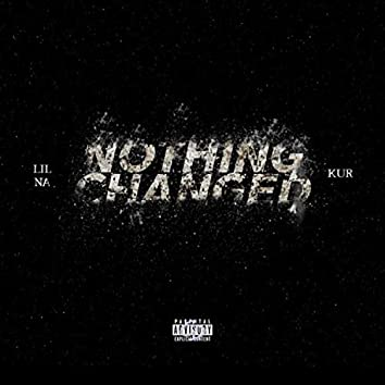 Nothing Changed (feat. Kur)