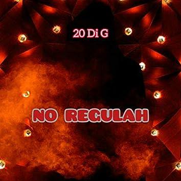 No Regulah