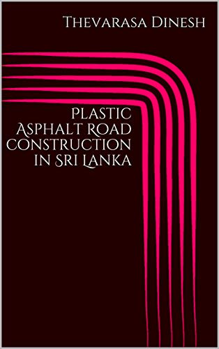 Plastic Asphalt Road construction in Sri Lanka