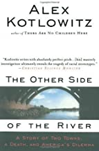 The Other Side of the River: A Story of Two Towns, a Death, and America's Dilemma by Kotlowitz, Alex published by Anchor (1999)