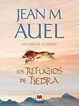 Los refugios de piedra: (LOS HIJOS DE LA TIERRA® 5) (Spanish Edition)
