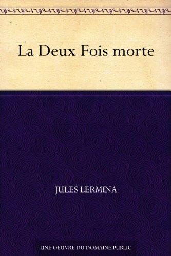 Couverture du livre La Deux Fois morte