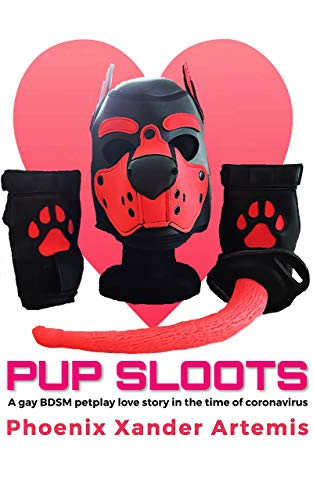 PUP SLOOTS: A gay BDSM petplay love story set in the time of coronavirus (English Edition)