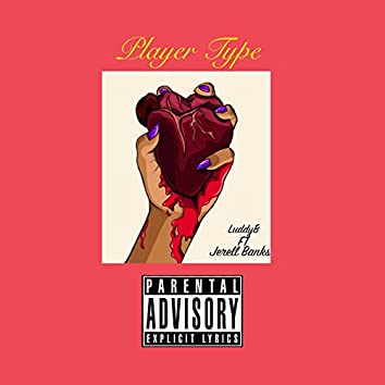 Player Type (feat. Jerell Banks)