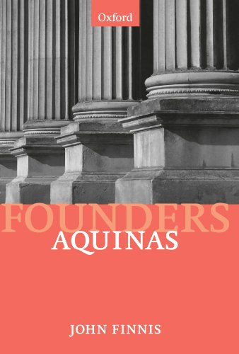 Aquinas: Moral, Political, and Legal Theory (Modern Social & Political Philosophies) (Founders of Modern Political and S