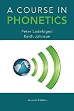 A Course in Phonetics by Peter Ladefoged (2014-01-20)