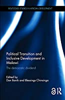 Political Transition and Inclusive Development in Malawi: The democratic dividend (Routledge Studies in African Development)