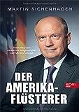 Der Amerika-Flüsterer: Mein Weg vom deutschen Religionslehrer zum US-Topmanager