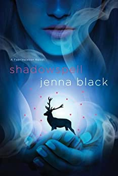 Shadowspell: A Faeriewalker Novel by [Jenna Black]