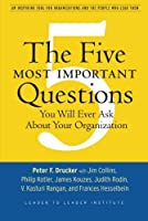 The Five Most Important Questions (J-B Leader to Leader Institute/PF Drucker Foundation)
