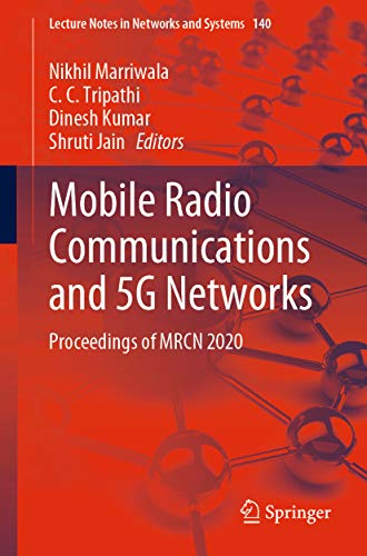 Mobile Radio Communications and 5G Networks: Proceedings of MRCN 2020 (Lecture Notes in Networks and Systems Book 140) (English Edition)