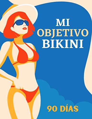 Mi objetivo bikini: 90 días para recuperar la línea con este diario para registrar su dieta diaria y su actividad física, en formato grande A4 con ... y adelgazar|diario para seguir su dieta