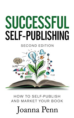 Compare Textbook Prices for Successful Self-Publishing: How to self-publish and market your book in ebook and print Books for Writers 2 Edition ISBN 9781912105854 by Penn, Joanna