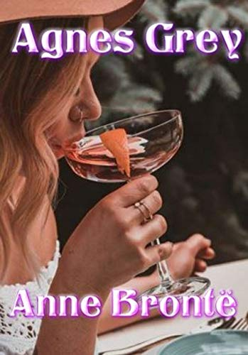 Agnes Grey-Anne's Original Edition(Annotated) (English Edition)